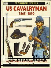 U.S. Cavalryman 1865 - 1890 [Osprey Warrior 004]