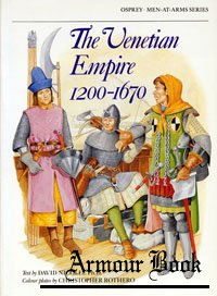 The Venetian Empire 1200-1670 [Osprey - Men-at-Arms 210]