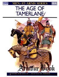 The Age of Tamerlane [Osprey - Men-at-Arms 222]