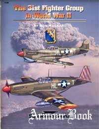 The 31st Fighter Group in World War ll [Squadron Signal 6180]