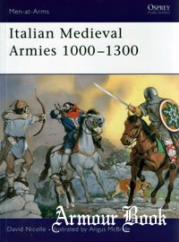 Italian Medieval Armies 1000-1300 [Osprey - Men-at-Arms 376]