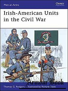 Irish-American Units in the Civil War [Osprey Men-at-Arms 448]