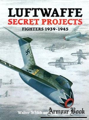 Luftwaffe Secret Projects: Fighters 1939-1945 [Midland]