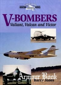 V-Bombers. Valiant, Vulkan and Victor [Crowood Aviation Series]