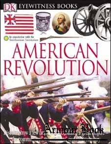 American Revolution [Dorling Kindersley Eyewitness Books]