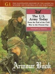 The U.S. Army Today: From the End of the Cold War to the Present Day [G.I.Series 08]