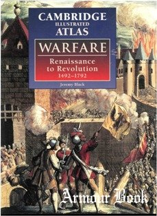 The Cambridge Illustrated Atlas of Warfare: Renaissance to Revolution, 1492-1792