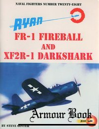 Ryan FR-1 Fireball and XF2R-1 Darkshark [Naval Fighters №28]