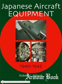 Japanese Aircraft Equipment 1940-1945 [Schiffer]