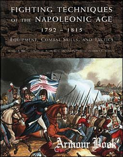 Fighting Techniques of the Napoleonic Age 1792-1815 [Thomas Dunne Books]