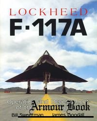 Lockheed F-117A: Operation and Development of the Stealth Fighter [Foulis]