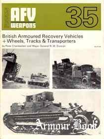 British Armoured Recovery Vehicles + Wheels, Tracks & Transporters [AFV Weapons Profile 35]