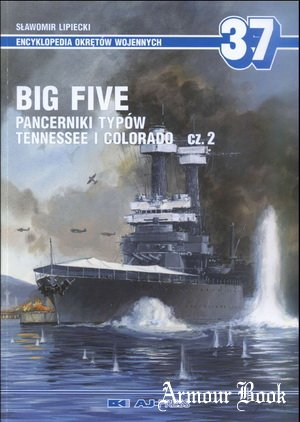 Big Five: Pancerniki Typow Tennessee i Colorado cz.2 [AJ-Press Encyklopedia Okretow Wojennych 37]