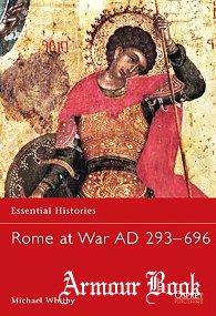 Rome at War AD 293–696 [Osprey Essential Histories 21]