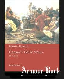 Caesar's Gallic Wars 58–50 BC [Osprey Essential Histories 043]