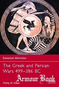 The Greek and Persian Wars 499–386 BC [Osprey Essential Histories 36]