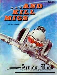 ... And Kill MIGs: Air to Air Combat in the Vietnam War [Squadron Signal 6002]