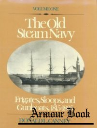 The Old Steam Navy (Volume 1): Frigates, Sloops, and Gunboats 1815-1885 [Naval Institute Press]