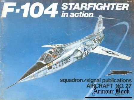 F-104 Starfighter in Action [Squadron Signal 1027]