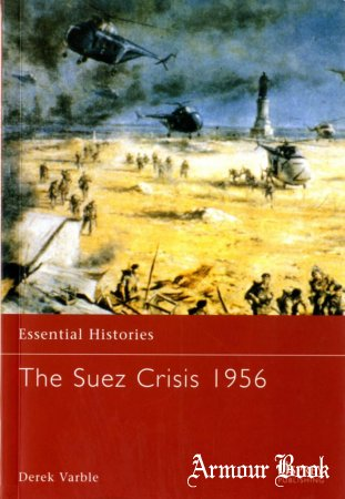 The Suez Crisis 1956 [Osprey Essential Histories 049]