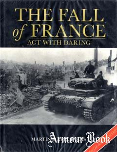 The Fall Of France. Act with Daring [Osprey Military]