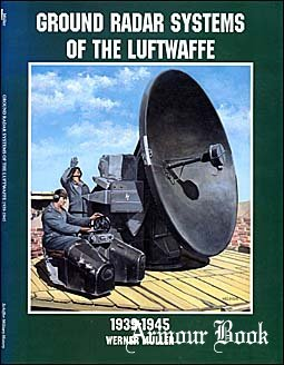 Ground Radar Systems of the Luftwaffe 1939-1945 [Schiffer Military/Aviation History]