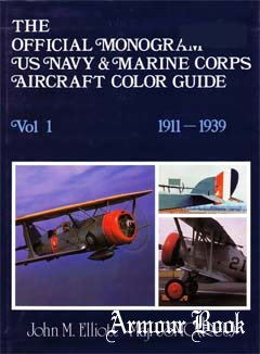 The Official Monogram US Navy & Marine Corps Aircraft Color Guide Vol.1: 1911-1939
