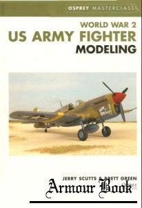 World War 2 US Army Fighter Modeling [Osprey Modelling Masterclass]