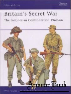 Britain's Secret War. The Indonesian Confrontation 1962-66 [Osprey Men-at-Arms 431]