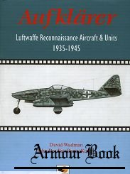 Aufklarer: Luftwaffe Reconaissance Aircraft & Units 1935-1945 [Hikoki Publication]