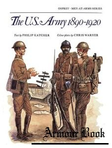 The U.S. Army 1890-1920 [Osprey Men-at-Arms 082]