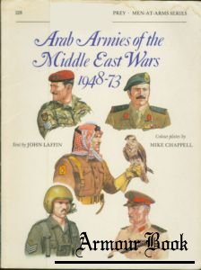 Arab Armies of the Middle East Wars 1948-73 [Osprey Men-at-Arms 128]
