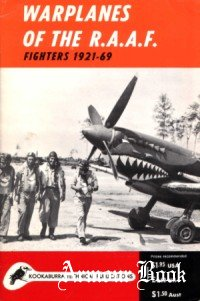 Warplanes of the R.A.A.F. Fighters 1921-1969 [Historic Aircraft Books Series 3 No.03]