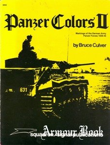Panzer Colors II: Markings of the German Panzer Forces 1939-1945 [Squadron Signal 6252]