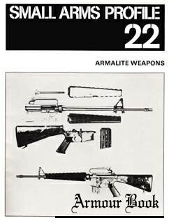 Armalite Weapons [Small Arms Profile 22]