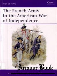 The French Army in the American War of Independence [Osprey Men-at-arms 244]