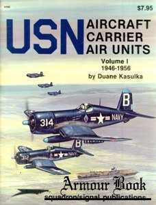 USN Aircraft Carrier Air Units Volume I: 1946-1956 [Squadron Signal 6160]
