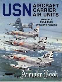 USN Aircraft Carrier Air Units Volume 3: 1964-1973 [Squadron Signal 6162]