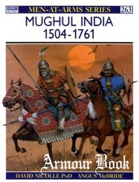 Mughul Iindia 1504-1761 [Osprey Men-at-arms 263]