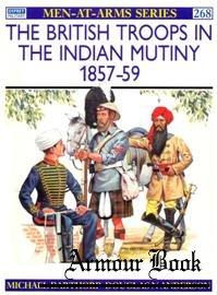 The British Troops In The Indian Mutiny 1857-59 [Osprey Men-at-arms 268]