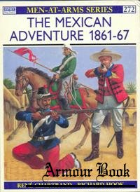 The Mexican Adventure 1861-1867 [Osprey Men-at-arms 272]