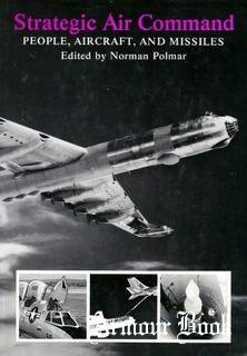 Strategic Air Command People, Aircraft, and Missiles [Nautical & Aviation]