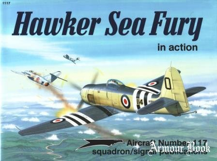 Hawker Sea Fury In Action[Squadron/Signal - Aircraft Number 117]