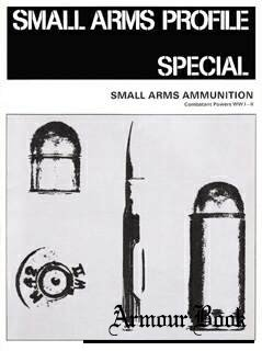Ammunition WWI-WWII [Small Arms Profile Special]