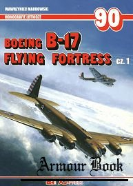Boeing B-17 Flying Fortress Cz.1 [AJ-Press Monografie Lotnicze 90]