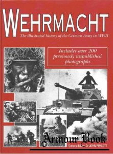 Wehrmacht The Illustrated history of the German Army in WWII