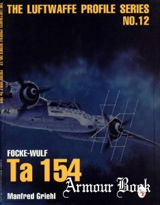 Focke-wulf Ta 154 [The Luftwaffe Profile Series №12]
