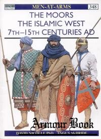 The Moors.The Islamic West 7th-15th Centuries AD [Osprey Men-at-arms 348]