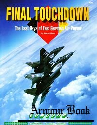 Final Touchdown: The Last Days of the East German Air Power [Concord 4003]
