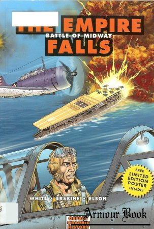The Empire Falls. Battle of Midway [Osprey Graphic History 03]
